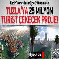 Tuzla'ya 25 Milyon Turist Çekecek Proje