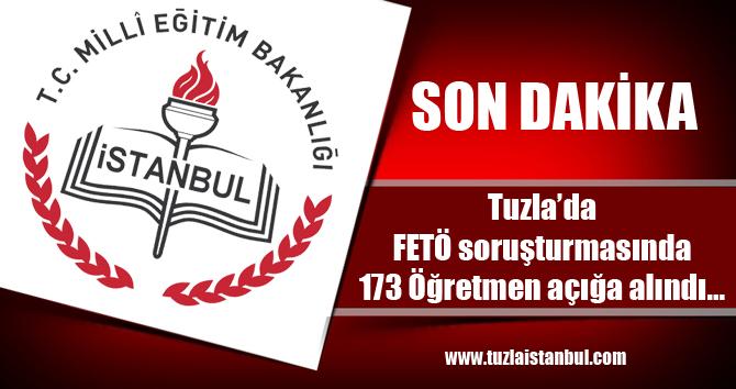Tuzla'da FETÖ soruşturmasında 173 Öğretmen açığa alındı…
