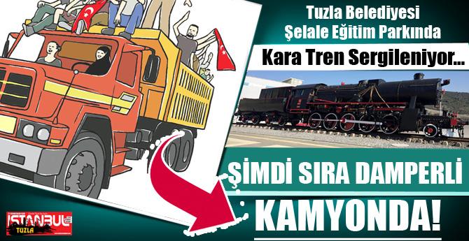 Kara Tren Sergileniyor. Sıra Damperli Kamyonda…