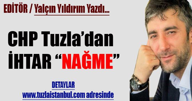 "CHP Tuzla'dan İHTAR ""NAĞME""..."