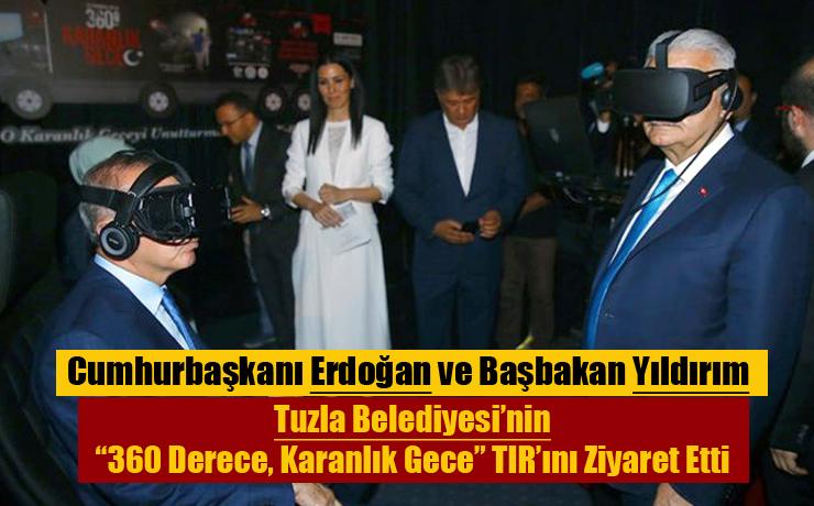"""Cumhurbaşkanı Erdoğan ve Başbakan Yıldırım Tuzla Belediyesi'nin """"360 Derece, Karanlık Gece"""" TIR'ını Ziyaret Etti."""