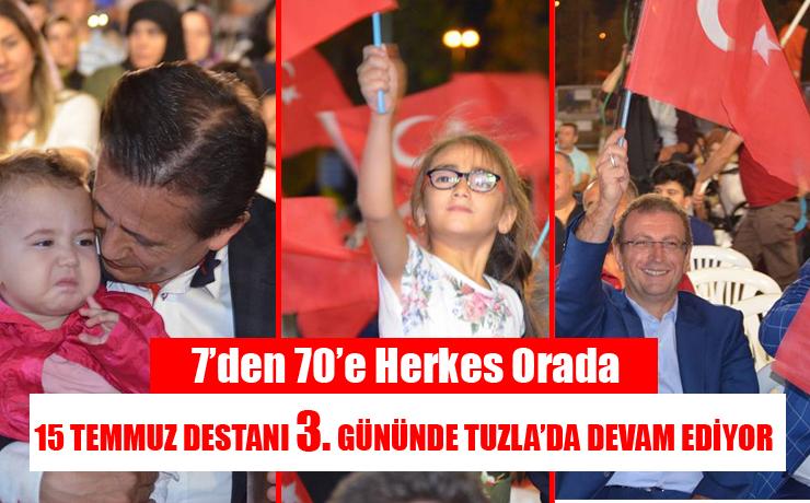 15 Temmuz Destanı 3. Gününde Tuzla'da Devam Ediyor…
