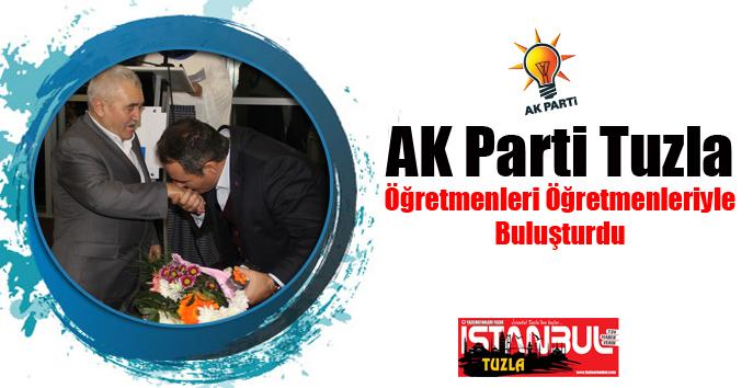 AK Parti Tuzla Öğretmenleri Öğretmenleriyle Buluşturdu
