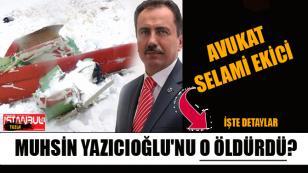 Muhsin Yazıcıoğlu'nu o öldürdü?