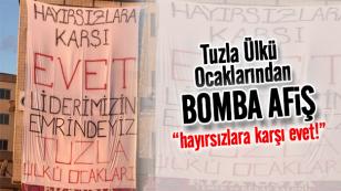Tuzla Ülkü Ocaklarından bomba afiş!