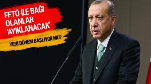 Erdoğan: FETÖ ile bağı olanlar AK Parti'den ayıklanacak...