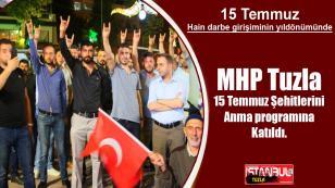 MHP Tuzla 15 Temmuz Anma Programına katıldı.