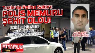 Tuzla'da Polise silahlı saldırı, polis memuru şehit oldu!