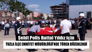 Şehit Polis Battal Yıldız Tuzla'dan son yolculuğuna uğurlandı…