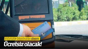 18 Eylül'de İstanbul'da ulaşım ücretsiz olacak...