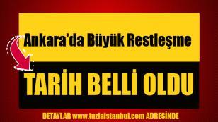 Ankara'da restleşme. Tarih belli oldu...