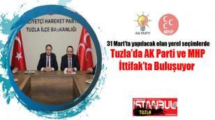 Tuzla'da AK Parti ve MHP İttifak'ta buluşuyor...