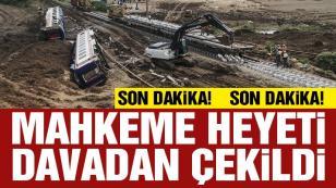 Çorlu'daki tren kazası davasında mahkeme heyeti çekildi
