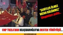 CHP Tuzla'dan Kılıçdaroğlu'na destek yürüyüşü…