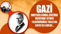 Tuzla, Vefatının 78. yıldönümünde Atatürk'ü Saygıyla Andı...