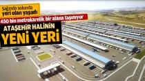 Ataşehir hali 450 bin metrekarelik bir alanda Tuzla'ya taşınıyor...