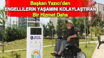 Başkan Yazıcı'dan engellilere bir hizmet daha...