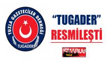 Tuzla Gazeteciler Derneği (TUGADER) Resmiyete kavuştu...