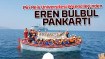 Piri Reis Üniversitesi öğrencileri, Eren Bülbül'ü unutmadı...