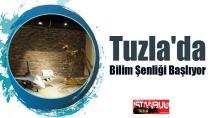 Tuzla'da Bilim Şenliği Başlıyor...