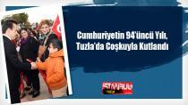 Cumhuriyetimizin 94. Yılı, Tuzla'da Coşkuyla Kutlandı