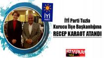 İYİ Parti Tuzla Kurucu İlçe Başkanlığına Recep Karaot atandı…