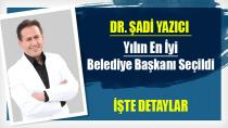 Yılın En İyi Belediye Başkanı Dr. Şadi Yazıcı Seçildi…