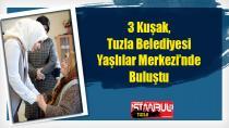 3 Kuşak, Tuzla Belediyesi Yaşlılar Merkezi'nde Buluştu