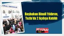 Başbakan Binali Yıldırım, Tuzla'da 2 Açılışa Katıldı