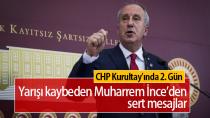 CHP Kurultay'ında 2. Gün   Muharrem İnce'den Sert Mesajlar