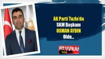 AK Parti Tuzla'da SKM Başkanı Belli Oldu...