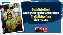Tuzla Belediyesi Anne Çocuk Eğitim Merkezinden Trafik Haftası'nda Özel Etkinlik