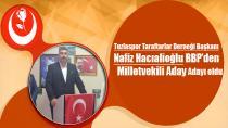 Nafiz Hacıalioğlu BBP'den Milletvekili Aday Adayı Oldu…