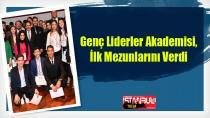 Genç Liderler Akademisi, İlk Mezunlarını Verdi...
