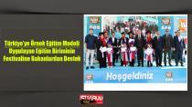 Türkiye'ye Örnek Eğitim Modeli Uygulayan Eğitim Biriminin Festivaline Bakanlardan tam destek