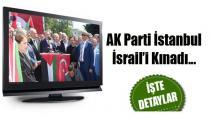 AK Parti İstanbul İsrail'i Kınadı...