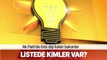 AK Parti'de liste dışı kalan bakanlar!