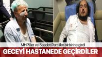 Saadet Partililer ile MHP'liler arasında kavga: Miletvekili adayı hastanelik oldu.