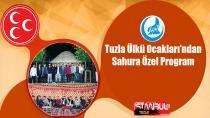Tuzla Ülkü Ocakları'ndan Sahura Özel Program