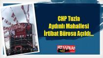 CHP Tuzla Aydınlı Mahallesi İrtibat Bürosu Açıldı...