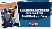 Bin 150 Çocuğun Bayramlıkları Tuzla Belediyesi Gönül Elleri Çarşısı'ndan