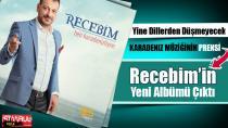 Karadeniz Müziğinin Prensi Recebim'in, Yeni Albümü Çıktı…