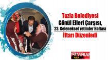 Tuzla Belediyesi Gönül Elleri Çarşısı, 23. Geleneksel Yetimler Haftası İftarı Düzenledi