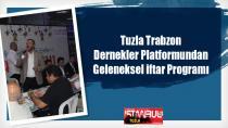 Tuzla Trabzon Dernekler Platformundan Geleneksel iftar Programı