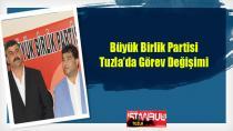 Büyük Birlik Partisi Tuzla'da Görev Değişimi...