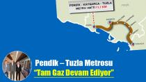 Pendik – Tuzla Metrosu Tam Gaz Devam Ediyor…