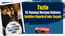 Tuzla, 15 Temmuz Destanı Ruhunu Şehitler Köprüsü'nde Yaşadı