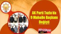 AK Parti Tuzla'da 9 Mahalle Başkanı Değişti…