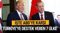ABD'ye karşı Türkiye'ye destek veren ülkeler…