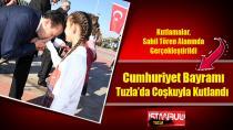 Cumhuriyet Bayramı Tuzla'da Coşkuyla Kutlandı...